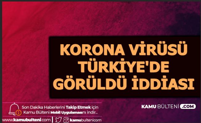 Corona Virüsü Türkiye'de Görüldü İddiası Ortalığı Karıştırdı (Belirtileri Nedir?)