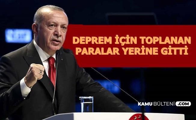 Deprem Vergileri Nereye Gitti? Cumhurbaşkanı Erdoğan Açıkladı