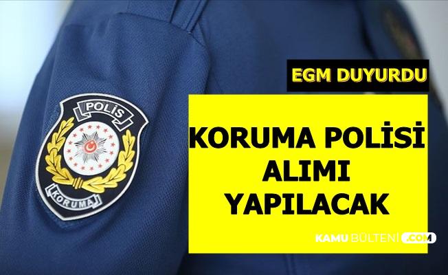 EGM Duyurdu: Koruma Polisi Alımı Yapılacak