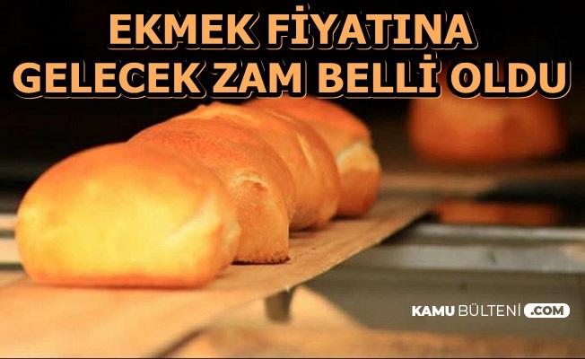 Ekmek Fiyatlarına Gelecek Zam Miktarı Açıklandı 2020