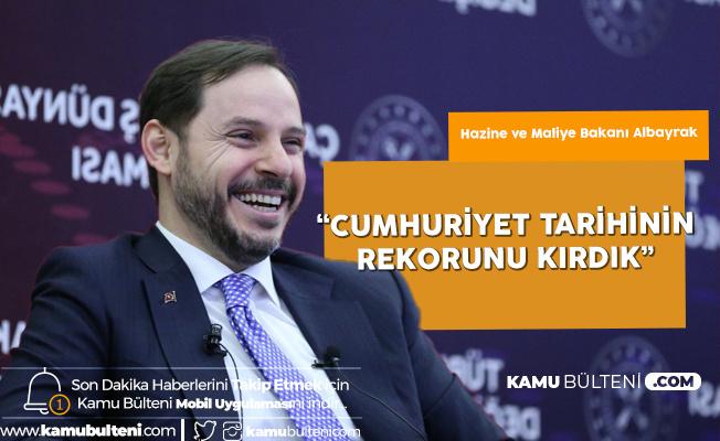 Hazine ve Maliye Bakanı Albayrak: Cumhuriyet Tarihinin Rekoru Kırıldı