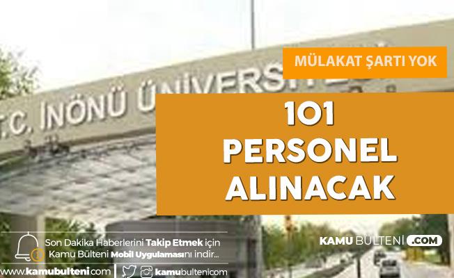 İnönü Üniversitesi'ne Mülakatsız 101 Sözleşmeli Personel Alımı Yapılacak (Başvurularda Sona Geliniyor)