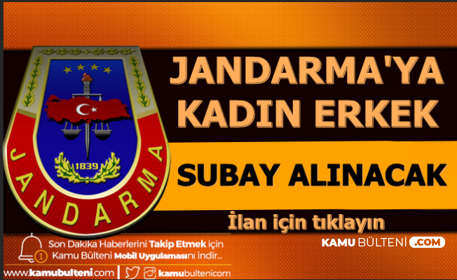 Jandarma Kadın-Erkek Subay Alımı İlanı Yayımlandı