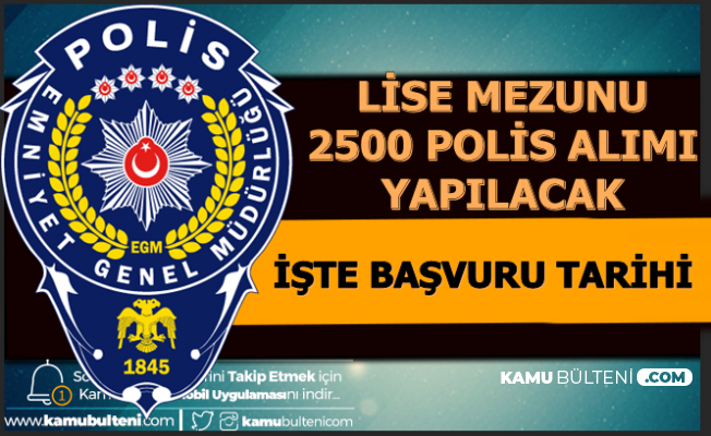 2500 Kadın Erkek Polis Alımı Başvuru Tarihi ve Kontenjan (2020 PMYO)