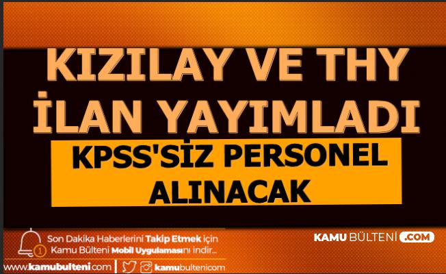 Kızılay ve THY Personel Alımı İlanı Yayımladı-KPSS'siz 5 Bin TL Maaşla