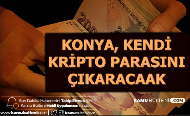 Konya, Kendi Kripto Parasını Çıkaracak