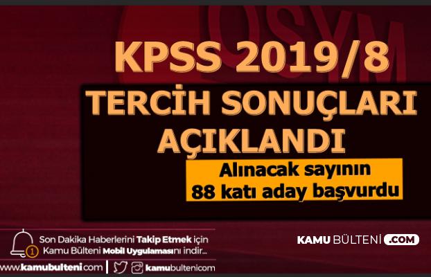 KPSS 2019/8 Tercih Sonuçları Açıklandı: Alınacak Sayının 88 Katı Aday Başvurdu