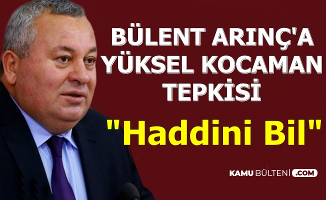 """MHP'den Bülent Arınç'a Yüksel Kocaman Tepkisi: """"Haddini Bil"""""""