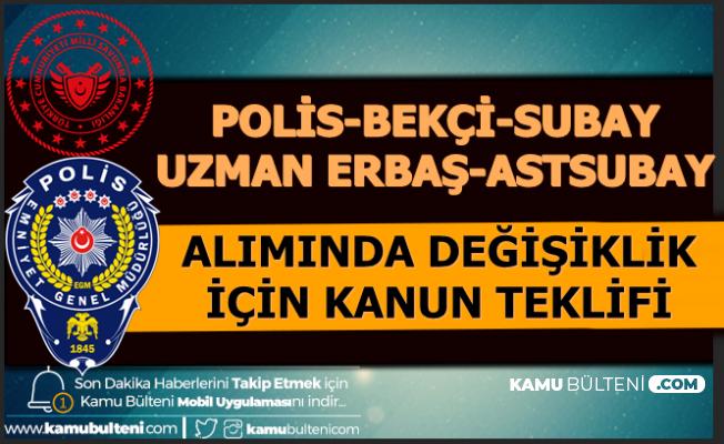 Polis-Bekçi-Astsubay-Subay ve Uzman Erbaş Alımında Değişiklik Teklifi 2020