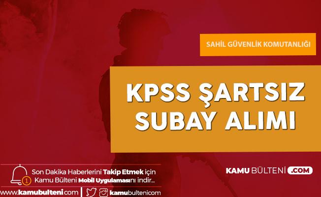 Sahil Güvenlik Komutanlığı KPSS Şartsız ve KPSS Puanlarıyla Subay Alımı Yapacak! Başvurular 31 Ocak'ta Son Buluyor