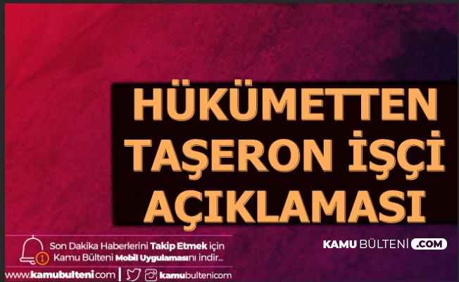 Son Dakika: Hükümetten Taşeron İşçi ve TYP Açıklaması 2020