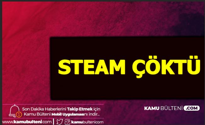 Son Dakika... Steam Çöktü mü? Neden Açılmıyor