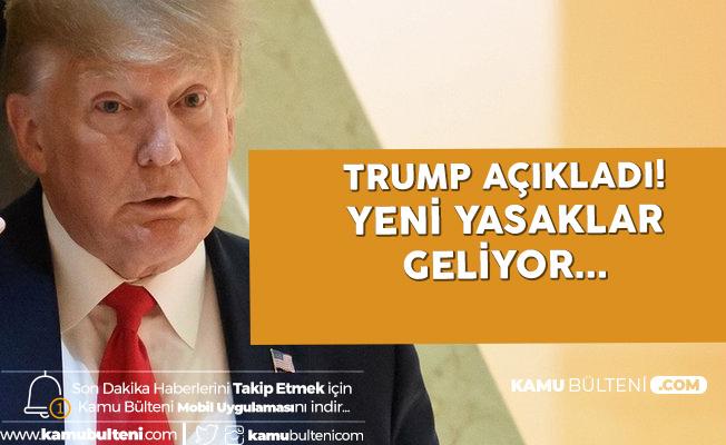 Trump Açıkladı! Yeni Seyahat Yasakları Geliyor