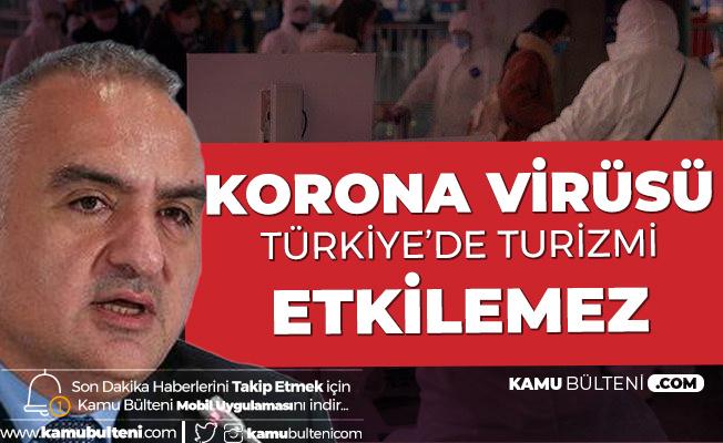Turizm Bakanı Ersoy'dan Korona Virüsü Hakkında Açıklama!