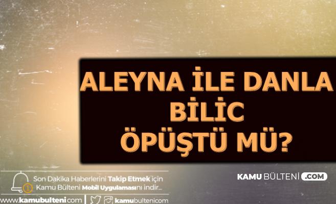 Videoya Dikkat: Danla Bilic Aleyna Tilki Öpüştü mü?