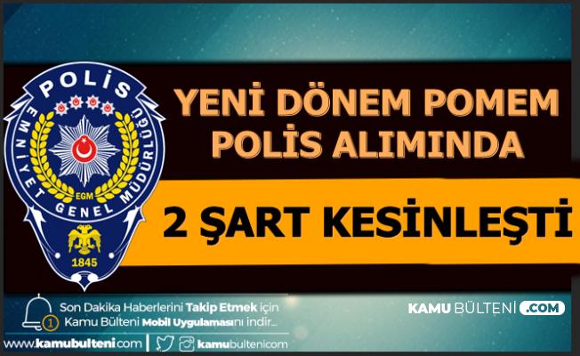 Yeni POMEM Polis Alımında 2 Şart Kesinleşti 2020
