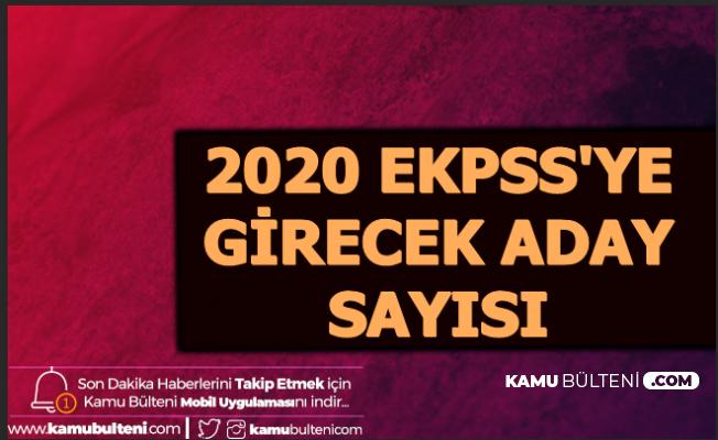 2020 EKPSS Başvurusu Yapan Aday Sayısı Açıklandı