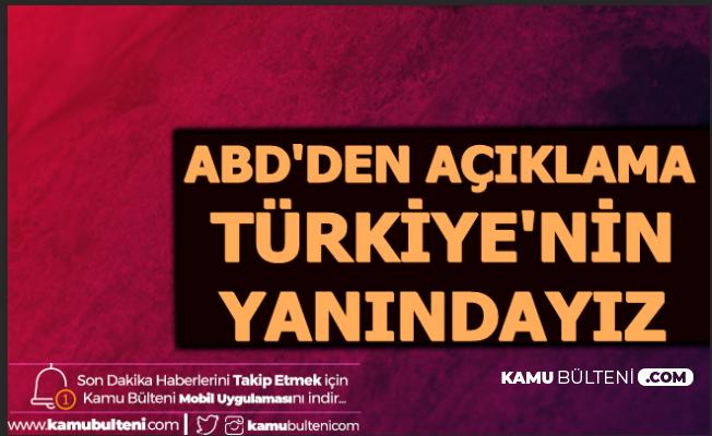 ABD: Türkiye'nin Yanındayız