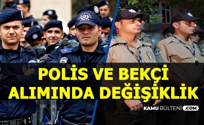 Bekçi ve Polis Alımı Sürecinde Değişiklik