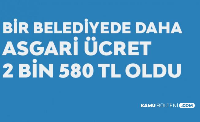 Belediye Meclisi Karar Aldı! Asgari Ücret 2 bin 580 TL Oldu