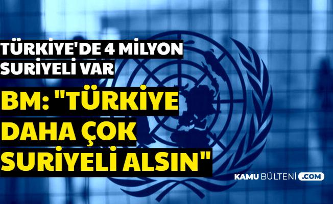 BM: Türkiye Daha Fazla Suriyeli Mülteci Alsın