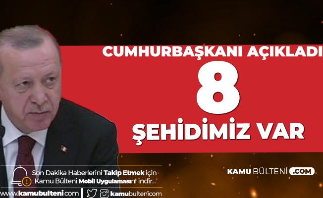 Cumhurbaşkanı Erdoğan: İdlib'de 8 Şehidimiz Var