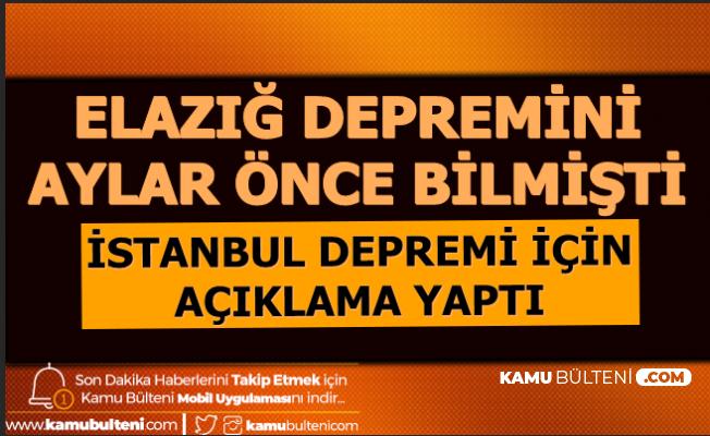 Elazığ Depremini Bilmişti: Beklenen İstanbul Depreminin Yeri ve Büyüklüğünü Açıkladı