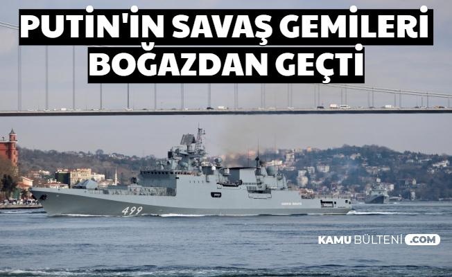 Rus Savaş Gemileri Boğazlarımızdan Geçti