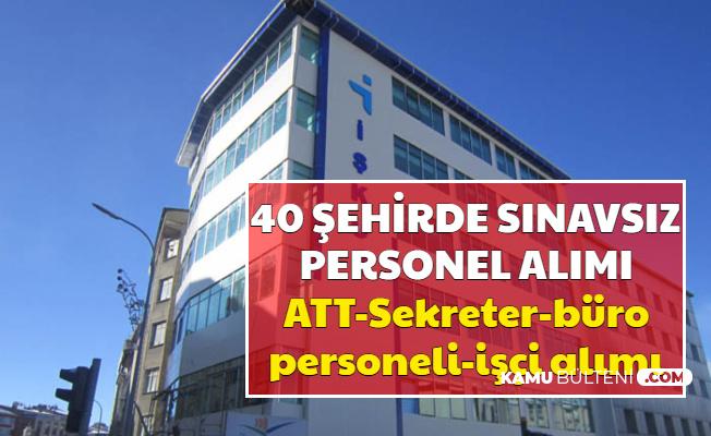 Günlük 90 TL ile 40 Şehre Personel Alımı (ATT-Sekreter-Büro Memuru-İşçi Alımı İşkur İş İlanları)