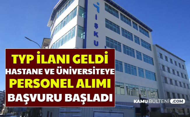 Hastane ve Üniversiteye Sınavsız Personel Alımı: TYP İlanı İŞKUR'da Yayımlandı 2020 İşte Başvurusu