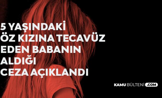 Kayseri'de İğrenç Olay! 5 Yaşındaki Kızına Cinsel İstismarda Bulunan Babaya 30 Yıl Hapis Cezası