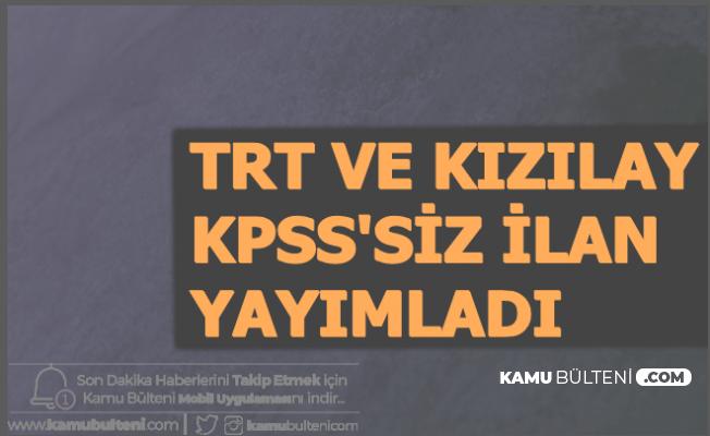 Kızılay - TRT İlan Yayınladı: 4-6 Bin TL Maaşla KPSS'siz Personel Alımı Başvurusu Başladı 2020