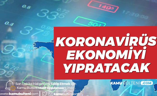 """""""Koronavirüs Global Ekonomiyi de Yıpratacak"""""""