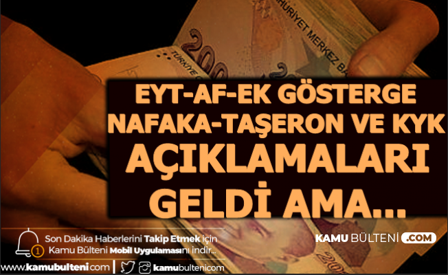 EYT-Mahkumlara Af-Nafaka-Taşeron-KYK Borçları ve 3600 Ek Göstergede Açıklama