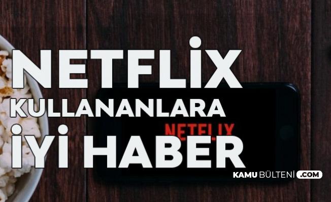 Netflix Kullanıcılarına İyi Haber! Geçiş Tamamlandı