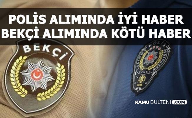 Polis Alımında İyi , Bekçi Alımında Kötü Haber Geldi