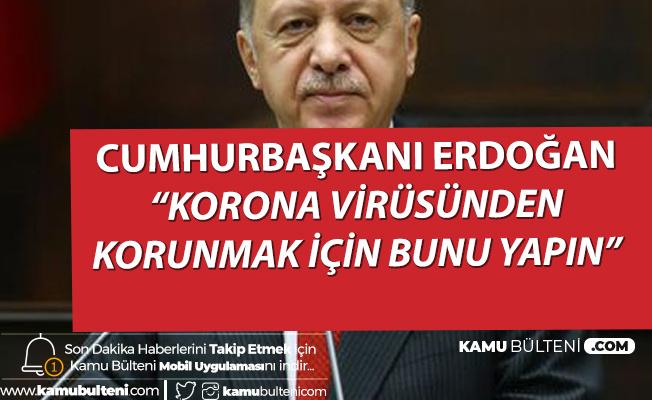 Son Dakika! Cumhurbaşkanı Erdoğan'dan Koronavirüsü Açıklaması: Korunmak için...