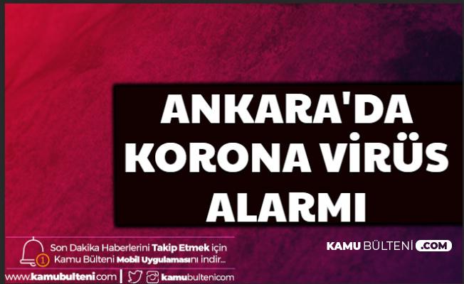 Son Dakika Haberi: Ankara'da Corona Virüsü Alarmı: 17 Kişide Yüksek Ateş Çıktı