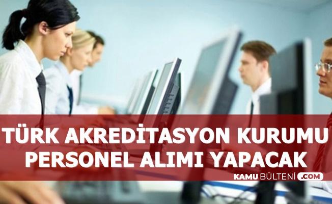 Türk Akreditasyon Kurumu En Az Ön Lisans Mezunu Memur Alımı Yapacak