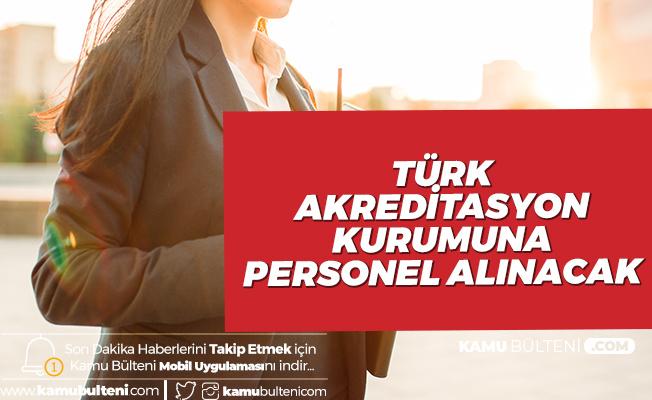 Türk Akreditasyon Kurumu'na Personel Alımı için Başvurular Devam Ediyor
