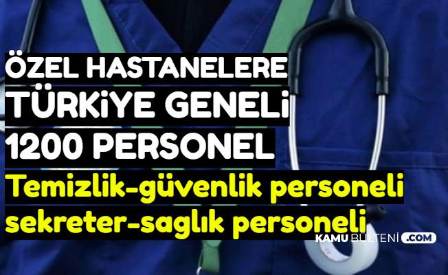 Türkiye Geneli Özel Hastanelere 1200 Personel Alımı