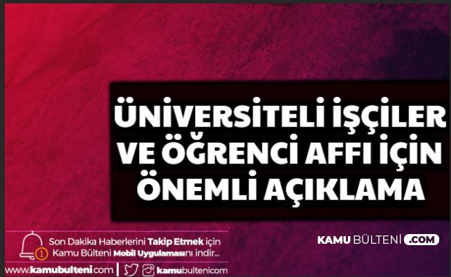 Üniversiteli İşçiler ve Öğrenci Affında Sevindiren Açıklama