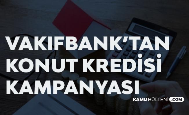 Vakıfbank'ın Sarıpanjur Konut Kredisi Paketi için Başvurular Sürüyor