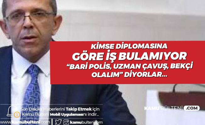 """Yasin Öztürk:  """"Kimse Diplomasına Göre İş Bulamıyor! 'Bari Polis Olalım, Uzman Çavuş , Bekçi Olalım' Diyor"""""""
