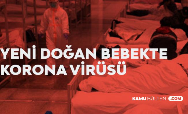 Yeni Doğan Bebekte Corona Virüsü Tespit Edildi