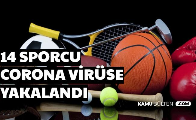 14 Sporcu Corona Virüse Yakalandı-İşte Futbolcu ve Basketbolcular