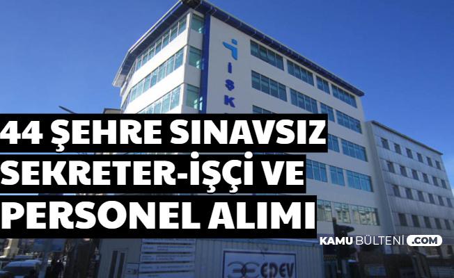 44 Şehre İşkur'dan Sınavsız Sekreter , İşçi ve Personel Alımı Başvurusu Başladı
