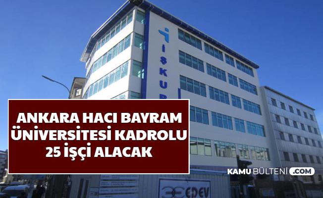 Ankara Hacı Bayram Veli Üniversitesi 25 Temizlik ve Güvenlik Görevlisi Alımı Yapacak