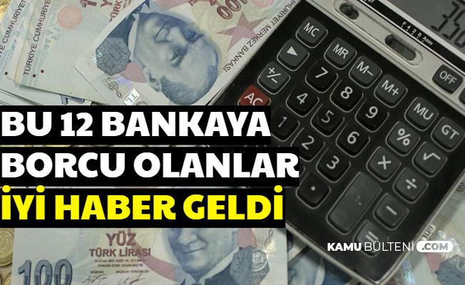 Bu Bankalara Borcu Olanlara İyi Haber (Ziraat-Halk-Vakıf-Garanti-İş Bank-QNB-Deniz-Akbank-YKB-TEB-Eximbank)