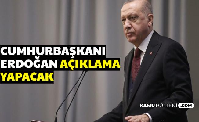 Cumhurbaşkanı Erdoğan Açıklama Yapacak (Ulusa Sesleniş Saat Kaçta?)
